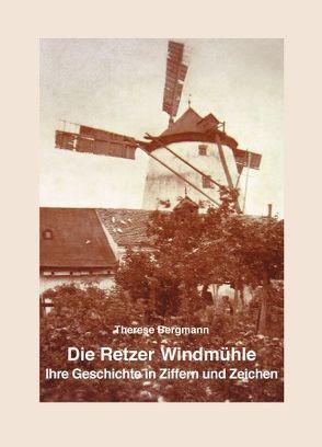 Die Retzer Windmühle – Ihre Geschichte in Ziffern und Zeichen von Bergmann,  Therese