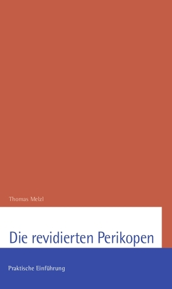 Die revidierten Perikopen von Melzl,  Thomas
