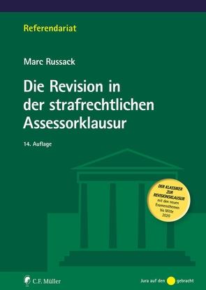 Die Revision in der strafrechtlichen Assessorklausur von Russack,  Marc