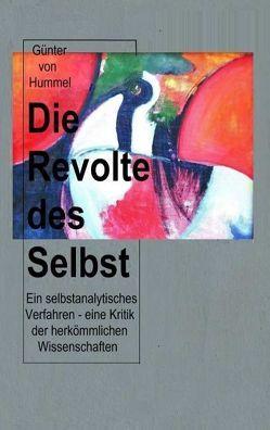 Die Revolte des Selbst von Hummel,  Günter von