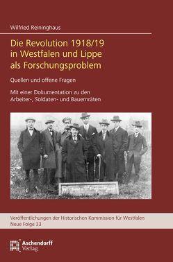 Die Revolution 1918/19 in Westfalen und Lippe als Forschungsproblem von Reininghaus,  Wilfried