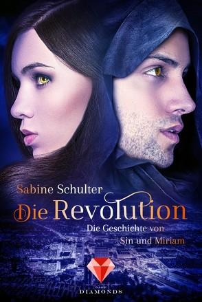 Die Revolution (Die Geschichte von Sin und Miriam 3) von Schulter,  Sabine