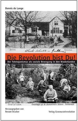 Die Revolution bist Du! von Brucker,  Renate, de Lange,  Dennis, Kalicha,  Sebastian