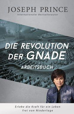 Die Revolution der Gnade – Arbeitsbuch von Prince,  Joseph, Yeo,  Sonja