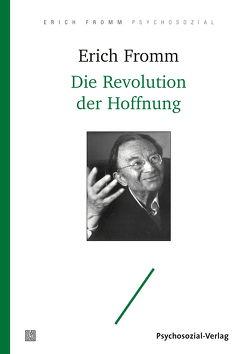 Die Revolution der Hoffnung von Fromm,  Erich, Funk,  Rainer, Mickel,  Ernst, Mickel,  Liselotte