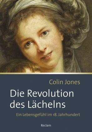 Die Revolution des Lächelns von Blank-Sangmeister, Ursula, Jones, Colin, Raupach, Anna