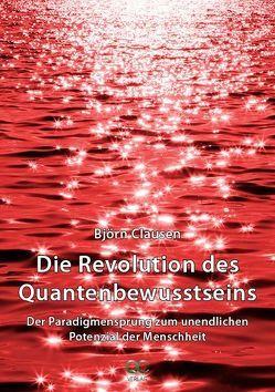 Die Revolution des Quantenbewusstseins von Clausen,  Björn
