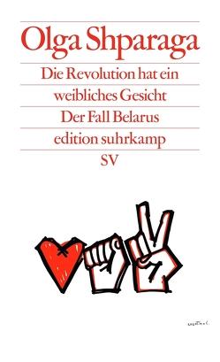 Die Revolution hat ein weibliches Gesicht von Shparaga,  Olga, Weichsel,  Volker