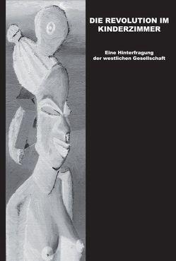 Die Revolution im Kinderzimmer von Berg,  Horst van
