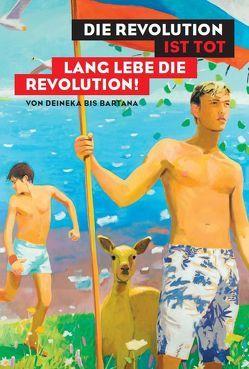 Die Revolution ist tot – lang lebe die Revolution! von Baumgartner,  Michael, Bühler,  Kathleen, Zimmer,  Nina