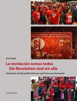 Die Revolution sind wir alle von Haule,  Eva