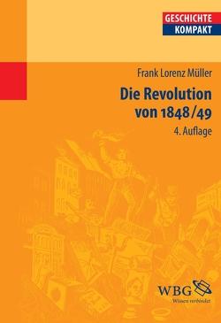 Die Revolution von 1848/49 von Müller,  Frank Lorenz, Puschner,  Uwe