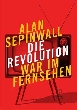 Die Revolution war im Fernsehen von Sepinwall,  Alan