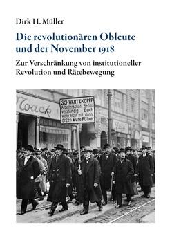 Die revolutionären Obleute und der November 1918 von Müller,  Dirk H.