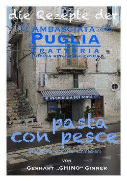 die Rezepte der L'Ambasciata della Puglia / die Rezepte der L'Ambasciata della Puglia VIII. von ginner,  gerhart