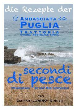 die Rezepte der L'Ambasciata della Puglia / die Rezepte der L'Ambasciata della Puglia X. von ginner,  gerhart