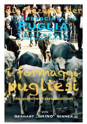 die Rezepte der L'Ambasciata della Puglia / die Rezepte der L'Ambasciata della Puglia XII. von ginner,  gerhart