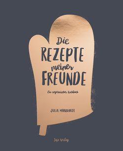 Die Rezepte meiner Freunde von Marquardt,  Julia