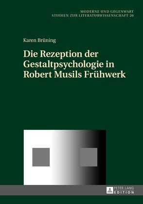 Die Rezeption der Gestaltpsychologie in Robert Musils Frühwerk von Brüning,  Karen