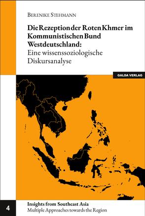 Die Rezeption der Roten Khmer im Kommunistischen Bund Westdeutschland von Stehmann,  Berenike