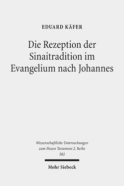 Die Rezeption der Sinaitradition im Evangelium nach Johannes von Käfer,  Eduard