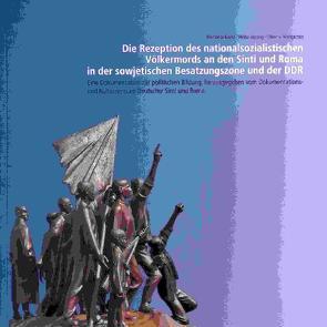 Die Rezeption des nationalsozialistischen Völkermords an den Sinti und Roma in der sowjetischen Besatzungszone und der DDR von Baetz,  Michaela, Herzog,  Heike, Mengersen,  Oliver von