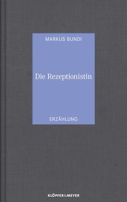 Die Rezeptionistin von Bundi,  Markus