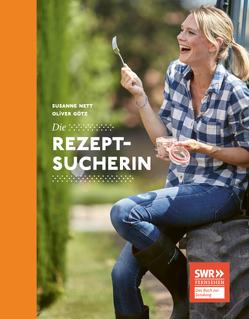 Die Rezeptsucherin von Götz,  Oliver, Nett,  Susanne