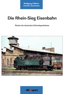 Die Rhein-Sieg Eisenbahn von Clössner,  Wolfgang, Gussmann,  Carsten