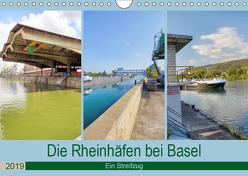 Die Rheinhäfen bei Basel – Ein Streifzug (Wandkalender 2019 DIN A4 quer) von Fischer,  Dieter