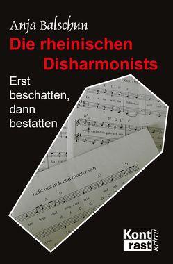 Die rheinischen Disharmonists von Balschun,  Anja