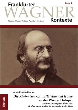 """""""Die Rheinnixen"""" contra """"Tristan und Isolde"""" an der Wiener Hofoper von Riemer,  Anatol Stefan"""