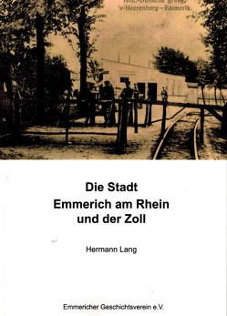Die Rheinstadt Emmerich und der Zoll von Lang,  Hermann