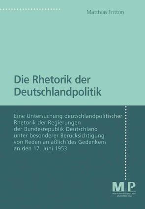 Die Rhetorik der Deutschlandpolitik von Fritton,  Matthias