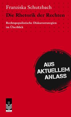 Die Rhetorik der Rechten von Schutzbach,  Franziska