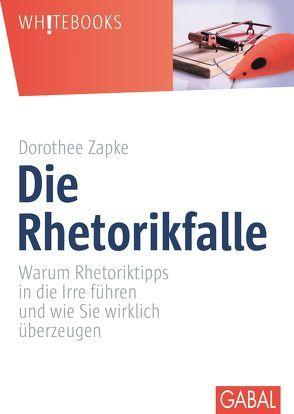 Die Rhetorikfalle von Zapke,  Dorothee