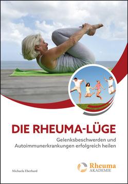 Die Rheuma-Lüge von Eberhard,  Michaela
