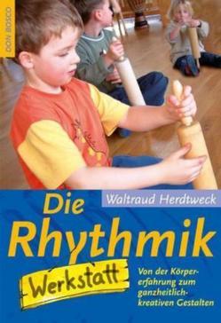 Die Rhythmik-Werkstatt von Herdtweck,  Waltraud