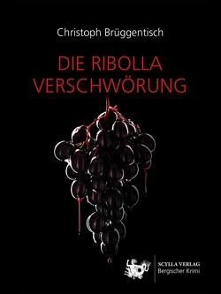 Die Ribolla Verschwörung von Brüggentisch,  Christoph
