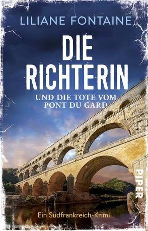 Die Richterin und die Tote vom Pont du Gard von Fontaine,  Liliane
