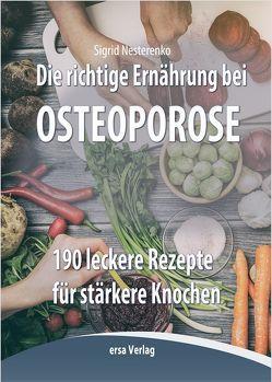 Die richtige Ernährung bei Osteoporose von Nesterenko,  Sigrid