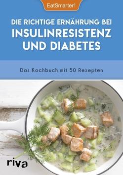 Die richtige Ernährung bei Insulinresistenz und Diabetes von EatSmarter, Lange-Fricke,  Iris