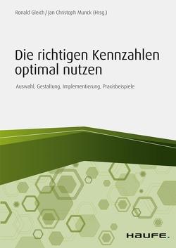 Die richtigen Kennzahlen optimal nutzen von Gleich,  Ronald, Munck,  Jan Christoph