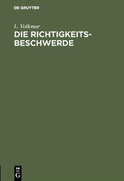 Die Richtigkeits-Beschwerde von Volkmar,  L.