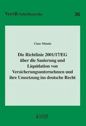 Die Richtlinie 2001/17/EG über die Sanierung und Liquidation von Versicherungsunternehmen und ihre Umsetzung ins deutsche Recht von Lorenz,  Egon, Männle,  Claus