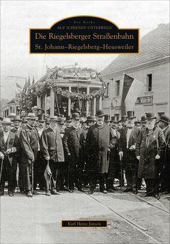 Die Riegelsberger Straßenbahn von Janson,  Karl Heinz