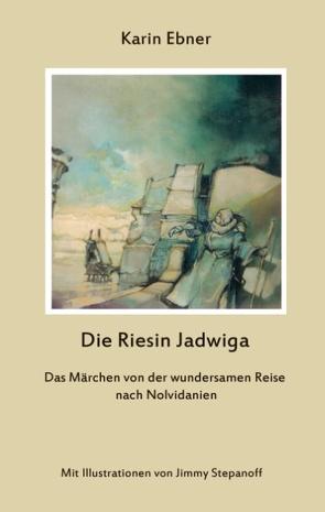 Die Riesin Jadwiga von Ebner,  Karin, Stepanoff,  Jimmy