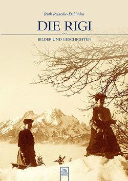 Die Rigi von Reinecke-Dahinden,  Ruth