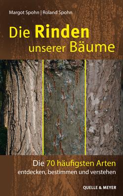 Die Rinden unserer Bäume von Spohn,  Margot, Spohn,  Roland