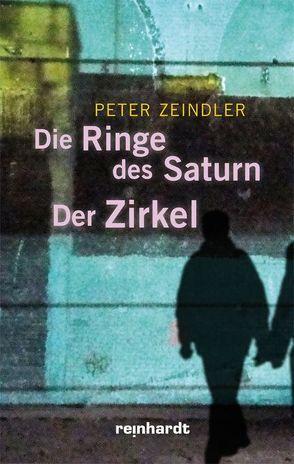Die Ringe des Saturn /Der Zirkel von Zeindler,  Peter